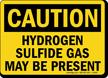 Caution Hydrogen Sulfide Gas Present Sign