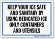 Keep Ice Safe Using Dedicated Containers Sign