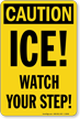 Ice Watch Your Step OSHA Caution Sign
