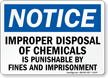 Notice Improper Disposal Chemicals Punishable Sign