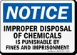 Notice Improper Disposal Chemicals Punishable Sign