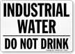 Industrial Water Do Not Drink Sign