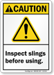 Inspect Slings Before Using ANSI Caution Sign