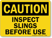 Caution Inspect Slings Before Use Sign
