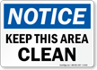 Notice Keep This Area Clean Sign