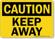 Caution: Keep Away