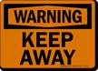 Warning: Keep Away