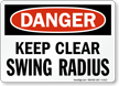 Keep Clear Swing Radius OSHA Danger Sign