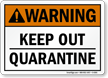 Keep Out Quarantine Warning ANSI Sign