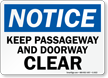 Notice Keep Passageway Doorway Clear Sign