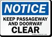 Notice Keep Passageway Doorway Clear Sign