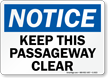 Notice Keep This Passageway Clear Sign