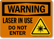 Laser In Use Do Not Enter Warning Sign
