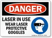 Laser In Use Wear Protective Goggles Danger Sign
