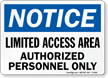 Notice Limited Access Area Authorized Sign