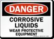 Danger Corrosive Liquids Protective Equipment Sign