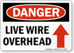 Danger Live Wire Overhead Sign