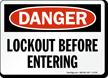 Lockout Before Entering OSHA Danger Sign