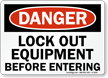 Danger Sign: Lock Out Equipment Before Entering