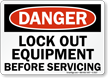 Danger Sign: Lock Out Equipment Before Servicing