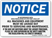 Notice Sign: Equipment Must Be Locked Out Sign