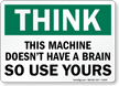 Machine Doesn't Have Brain Sign