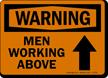 Warning: Men Working Above (Arrow)