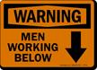 Warning: Men Working Below Sign(Arrow)