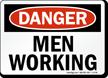 Danger Men Working Sign