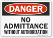 Danger: No Admittance Without Authorization