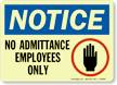 Notice: No Admittance Employees Only Sign