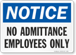 Notice No Admittance Employees Sign