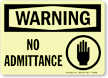 Warning: No Admittance (with graphic)