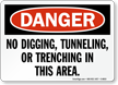 No Digging, Tunneling, Or Trenching In Area Sign