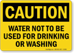 Water Not Used For Drinking, Washing Sign