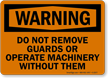 Warning: Do Not Remove Guards Sign