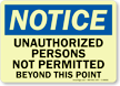 Notice: Unauthorized Persons Not Permitted Sign