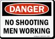 No Shooting Men Working Danger Sign