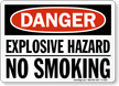 Explosive Hazard No Smoking Danger Sign