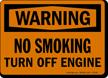 Warning: No Smoking Turn Off Engine