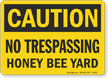 OSHA No Trespassing Honeybee Yard Caution Sign