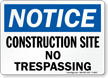Notice Construction Site No Trespassing Sign