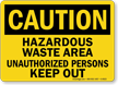 Caution Hazardous Waste Keep Out Sign