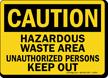 Caution Hazardous Waste Keep Out Sign