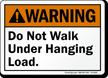 Do Not Walk Under Hanging Load Crane Sign