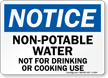 Non-Potable Water, Not for Drinking, Cooking Sign