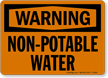 Warning Non Potable Water Sign