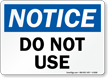 Notice Do Not Use Sign