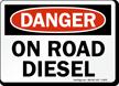 On Road Diesel Danger Sign