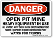 Open Pit Mine Heavy Equipment In Use Sign